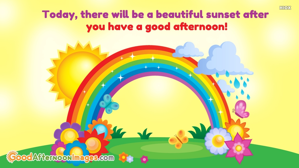 Today, There Will Be A Beautiful Sunset After You Have A Good Afternoon!