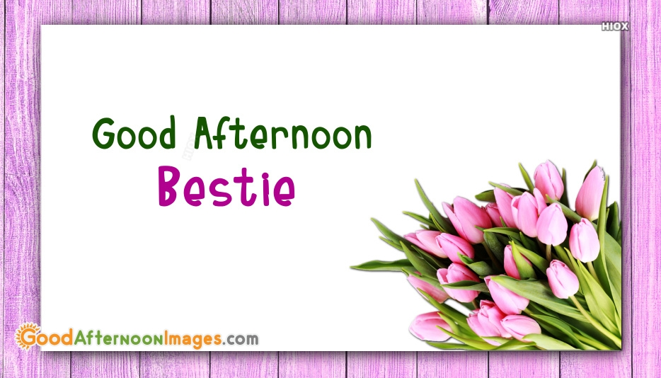 Afternoon Images for Best Friend