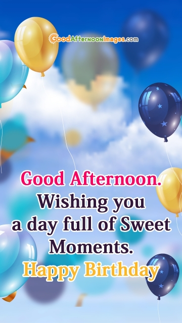 Good Afternoon Greetings with Birthday Wishes