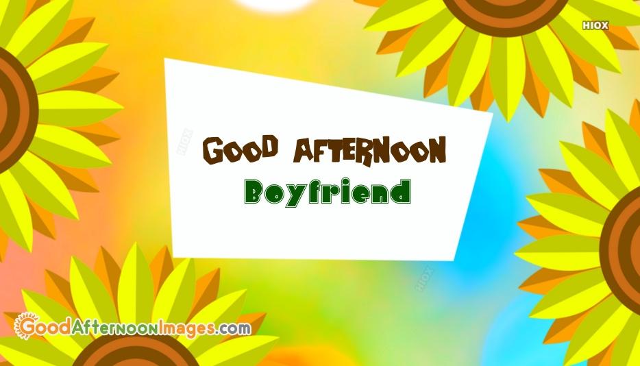 Good Afternoon Boyfriend
