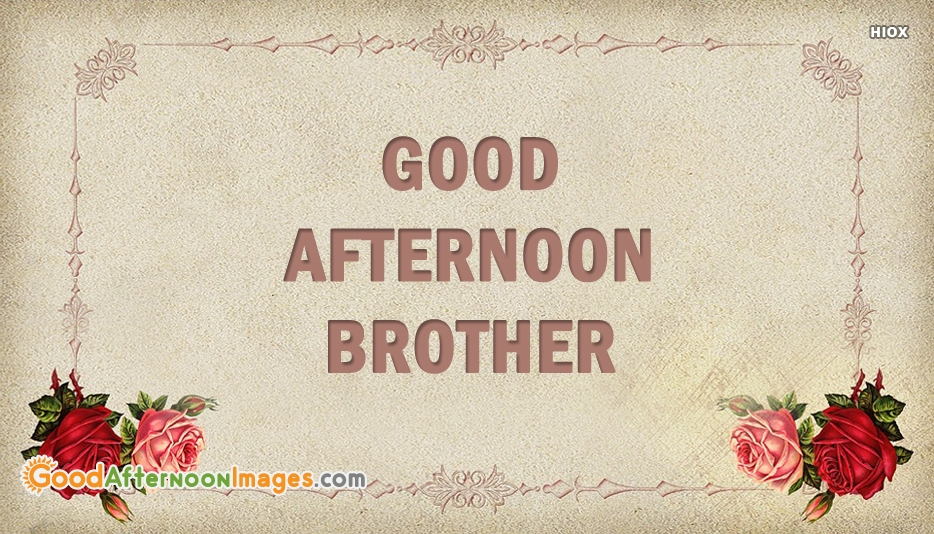 Afternoon Images for Brother