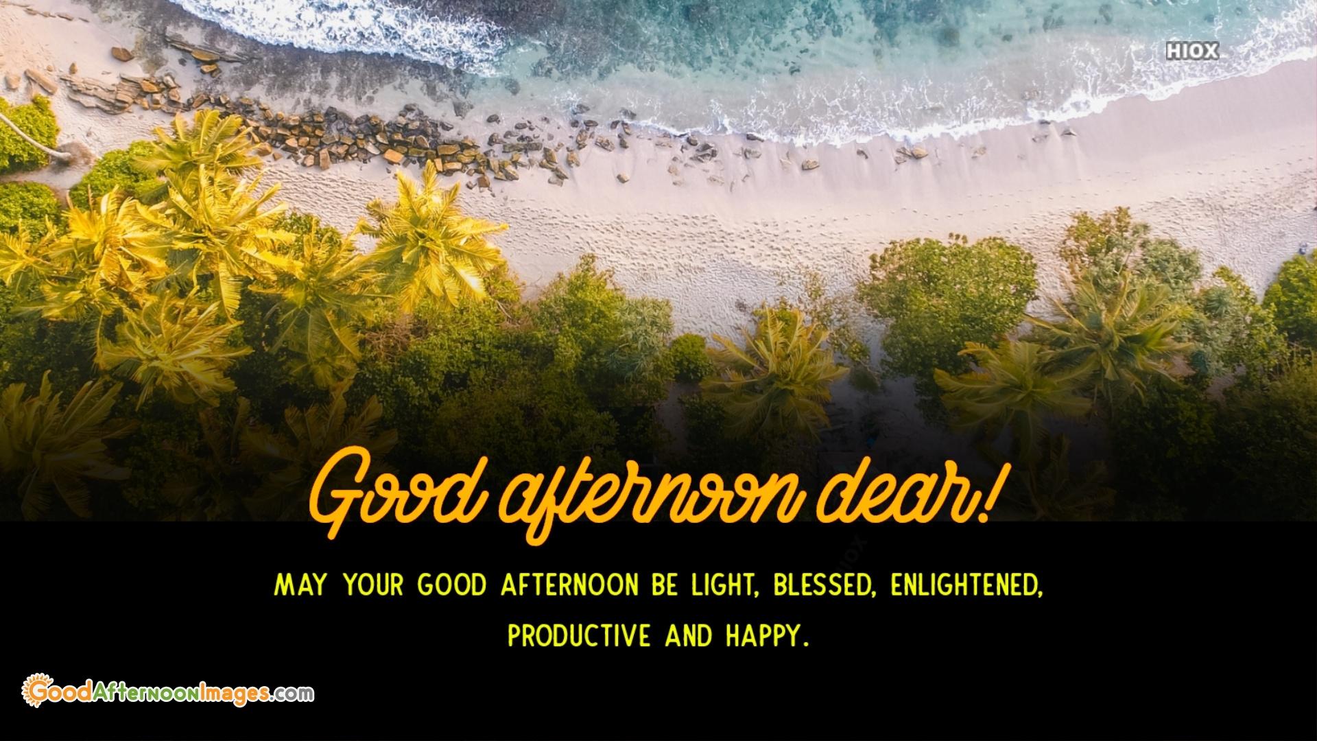 Good Afternoon Dear!