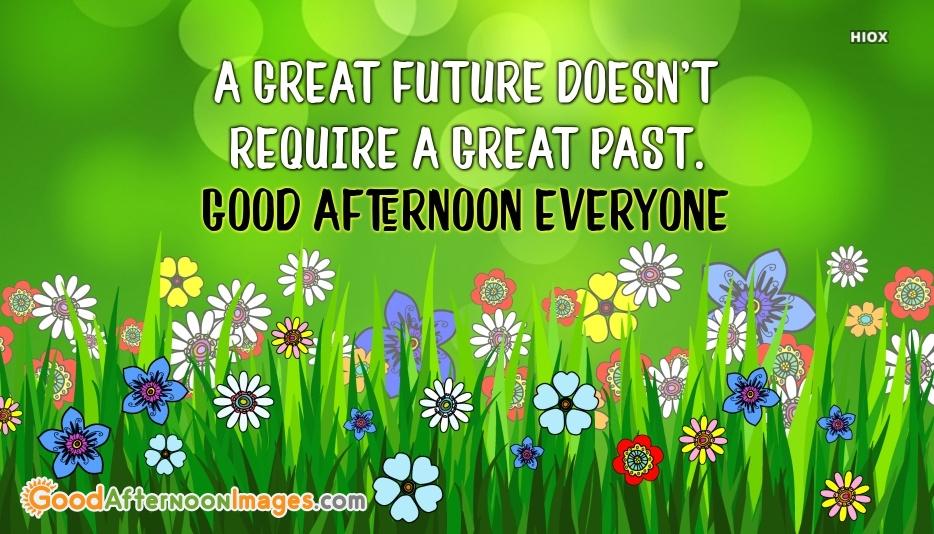 Good Afternoon Everyone Greetings