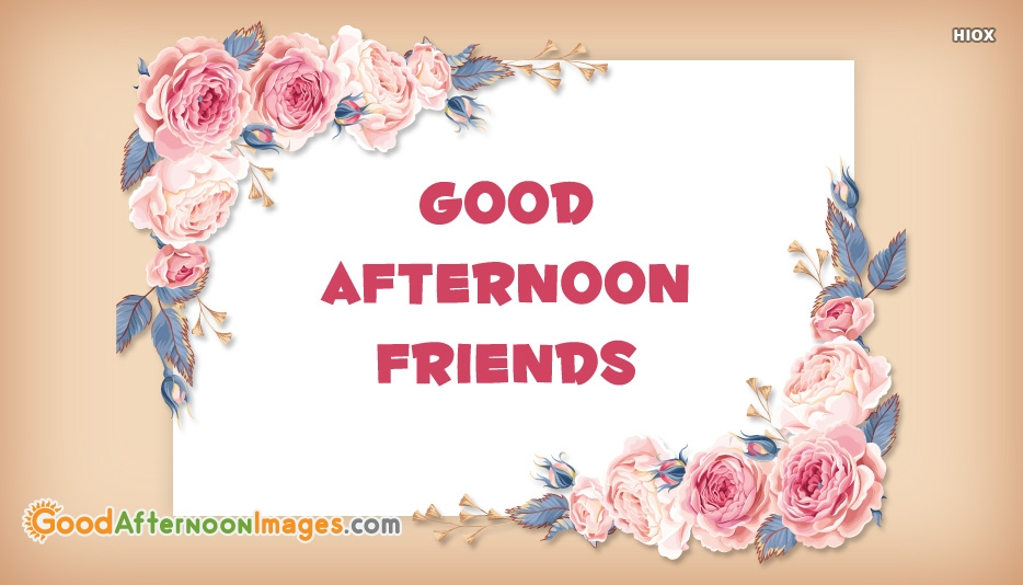 Afternoon Images for Friends