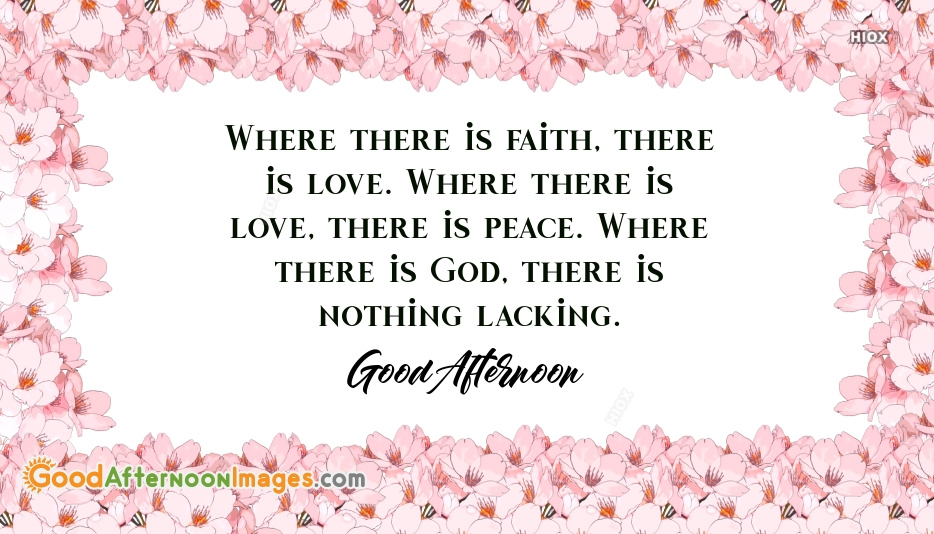 Good afternoon greetings messages goodafternoonimages good afternoon greetings messages where there is faith there is love where there m4hsunfo