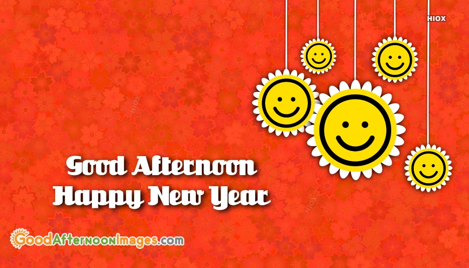 Good Afternoon Happy New Year