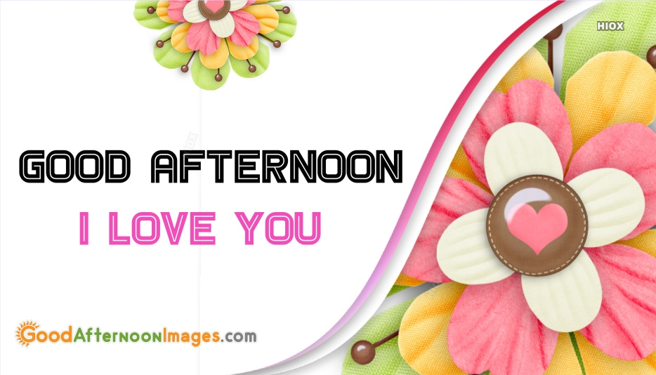 Afternoon Images for I Love You