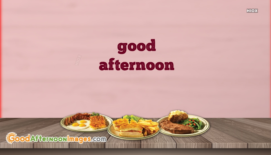 Good Afternoon Lunch Time
