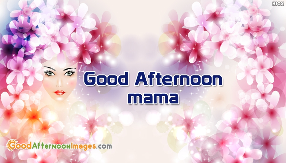 Good Afternoon Wishes Images For Mother