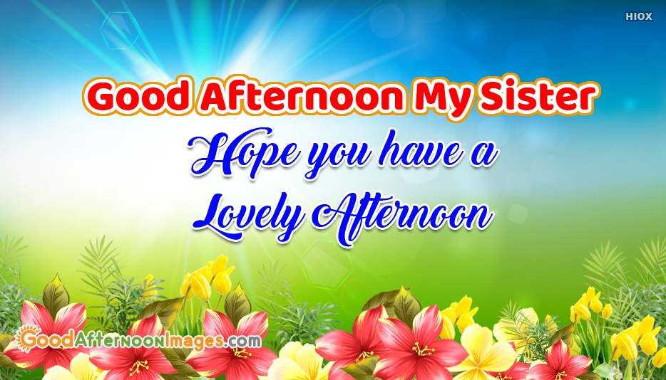 Good Afternoon My Sister Greetings For Free