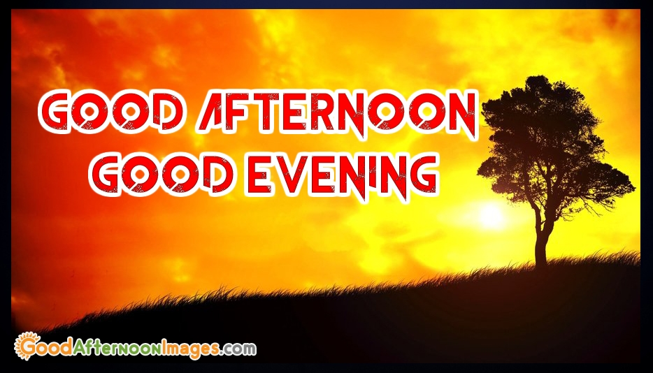 Good Afternoon or Good Evening - Good Evening Images for Facebook