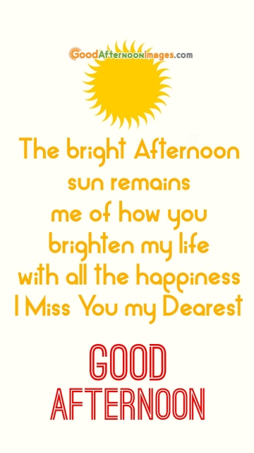 Good Afternoon Quotes To Dearest