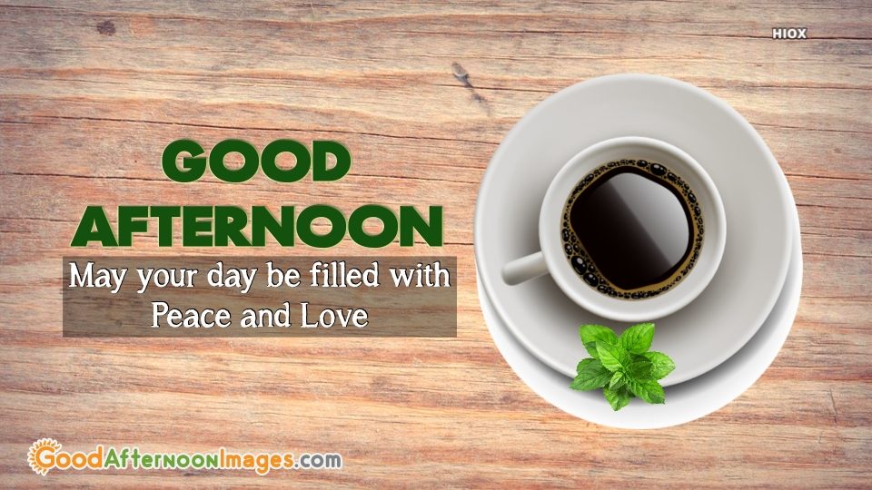 Good Afternoon Quotes With Tea