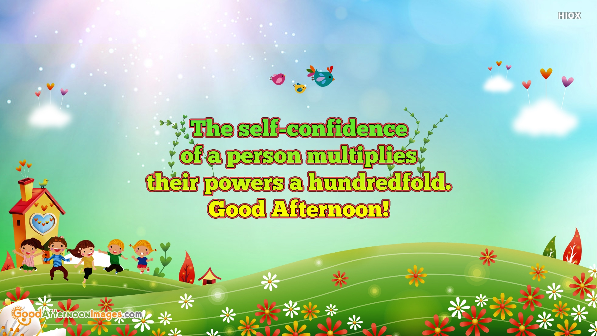 The Self-confidence Of A Person Multiplies Their Powers A Hundredfold. Good Afternoon!