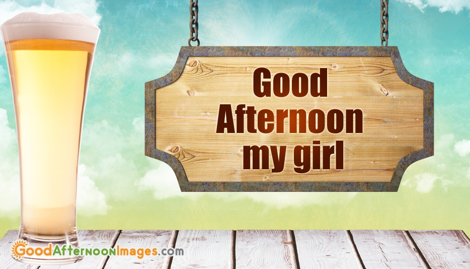 Good Afternoon Text to a Girl - Good Afternoon Images for Girl