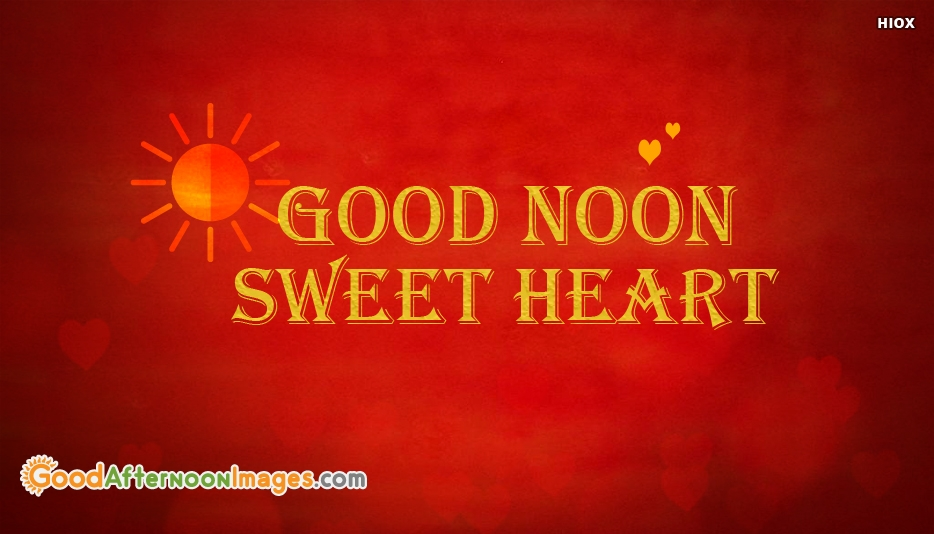 Good Noon Sweet Heart - Good Afternoon Sweet Heart Images