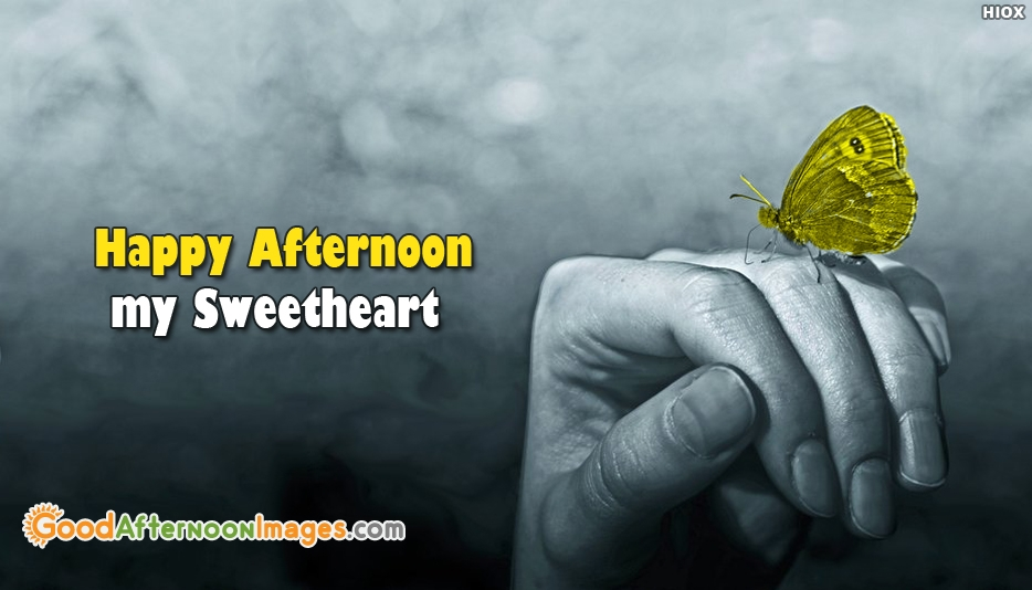 Happy Afternoon My Sweetheart - Good Afternoon Images for SweetHeart