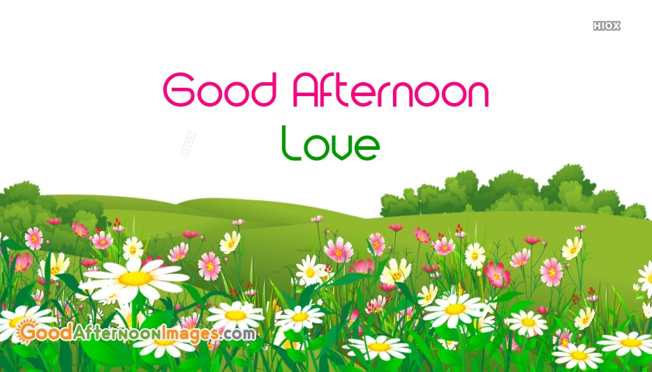 Good Afternoon Wishes Images For Love