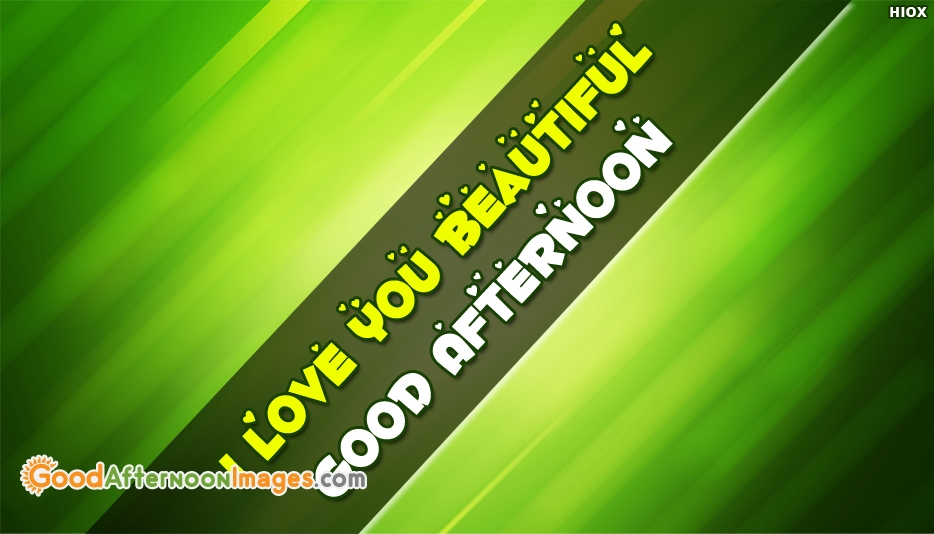 Good Afternoon I Love You Wishes Images