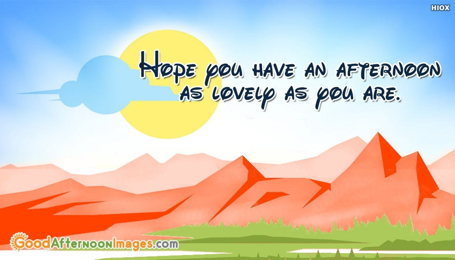 Lovely Afternoon Wishes Message