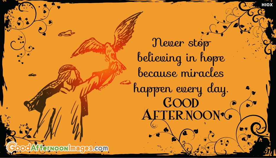 Miracles Happen Every Day. Good Afternoon
