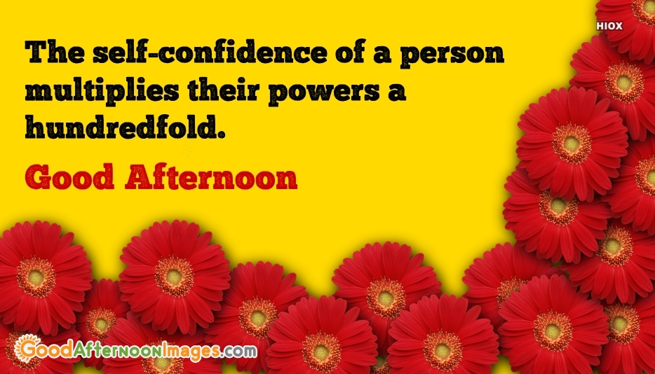 Self-confidence and Good Afternoon Quotes