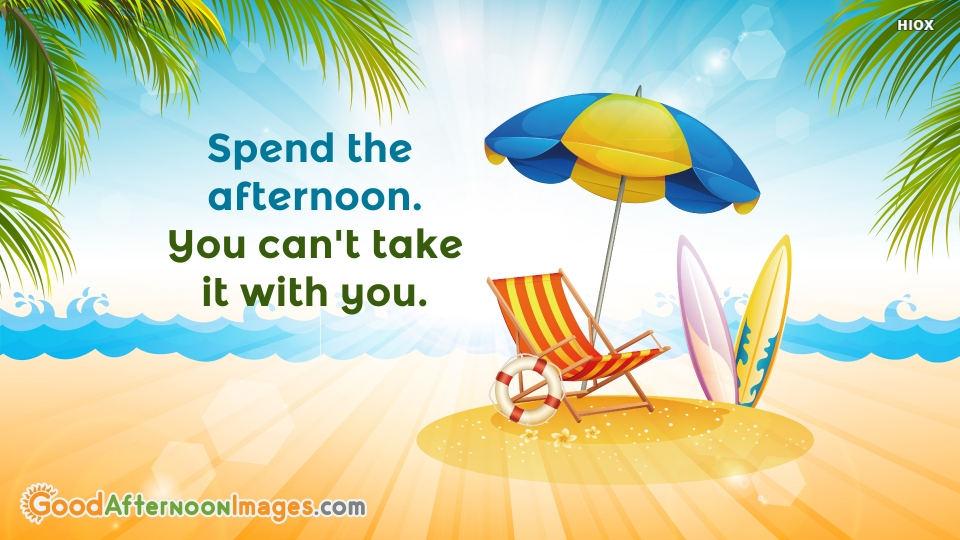 Spend The Afternoon. You Can