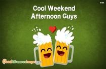 Cool Weekend Afternoon Guys