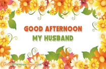 Good Afternoon For Husband