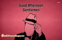 Good Afternoon Gentlemen Images