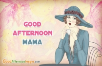 Good Afternoon Ecard For Mother