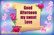 Good Afternoon My Sweet Love