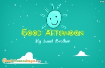 Good Afternoon Wishes For My Brother