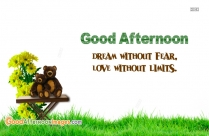 Good Afternoon With Quotes | Dream Without Fear Love Without Limits