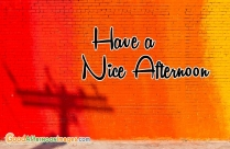 Have A Nice Afternoon
