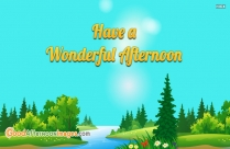 Have A Nice Day. Good Afternoon