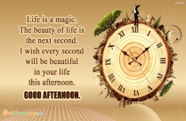 Good Afternoon Wishes With Life Is A Magic Quote