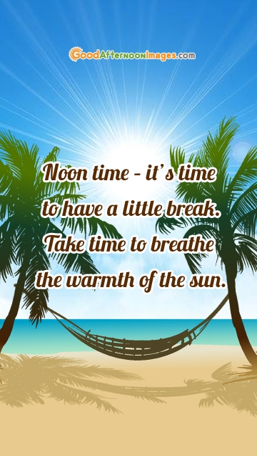 Noon Time – It's Time To Have A Little Break. Take Time To Breathe The