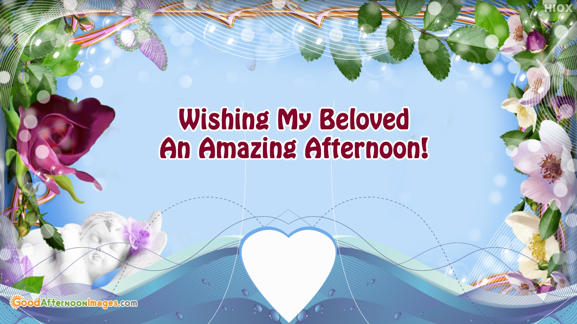 Wishing My Beloved An Amazing Afternoon!