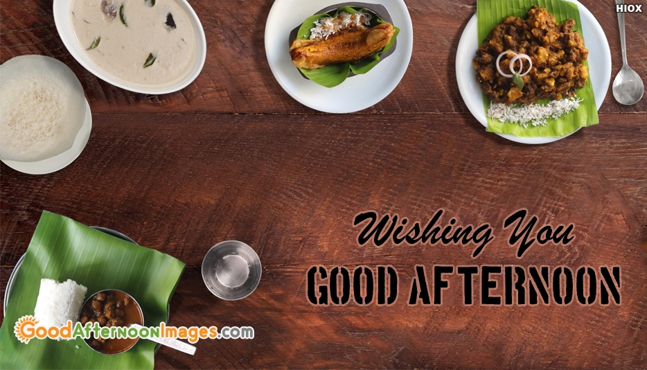 Wishing You Good Afternoon With Lunch - Good Afternoon Images for Friends
